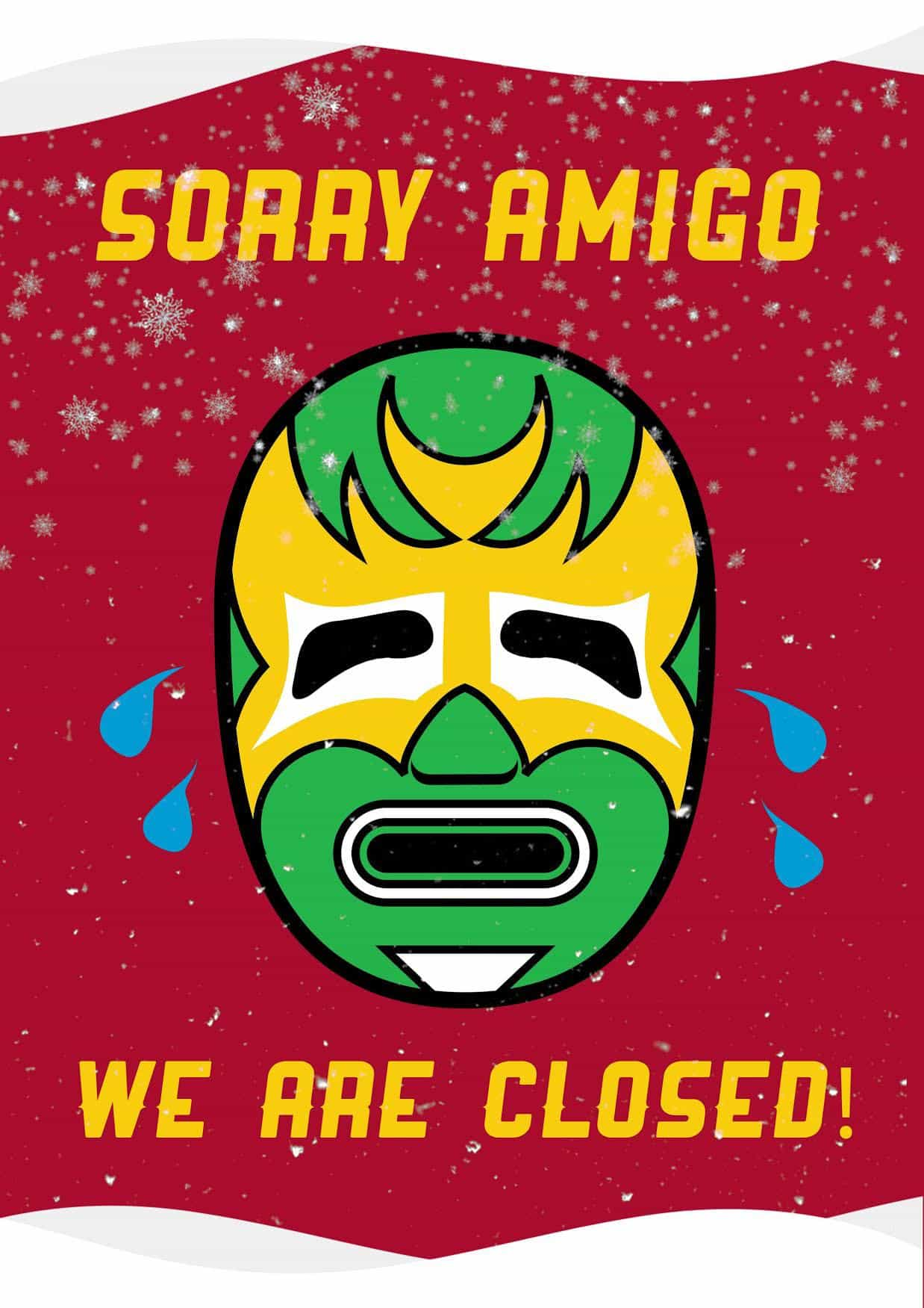 Sorry Amigo - Closed Sign